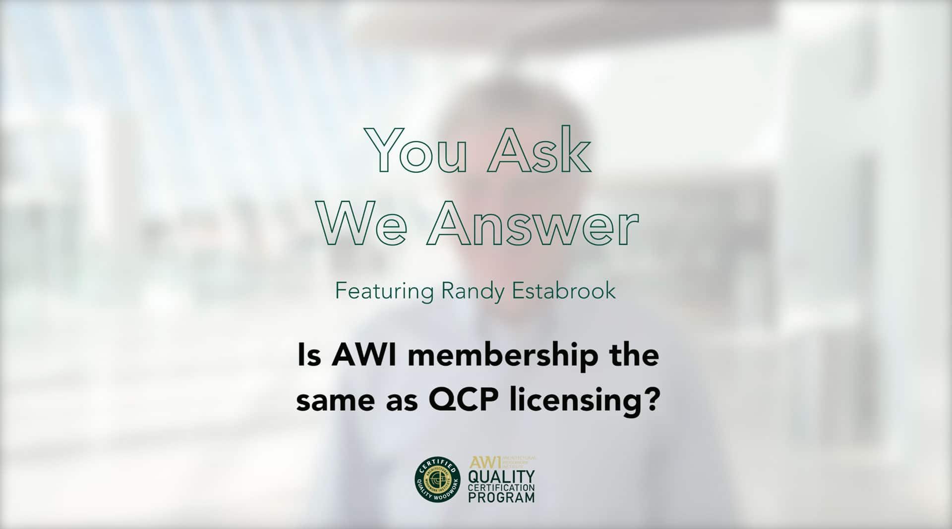 Is AWI membership the same as certification AWI QCP