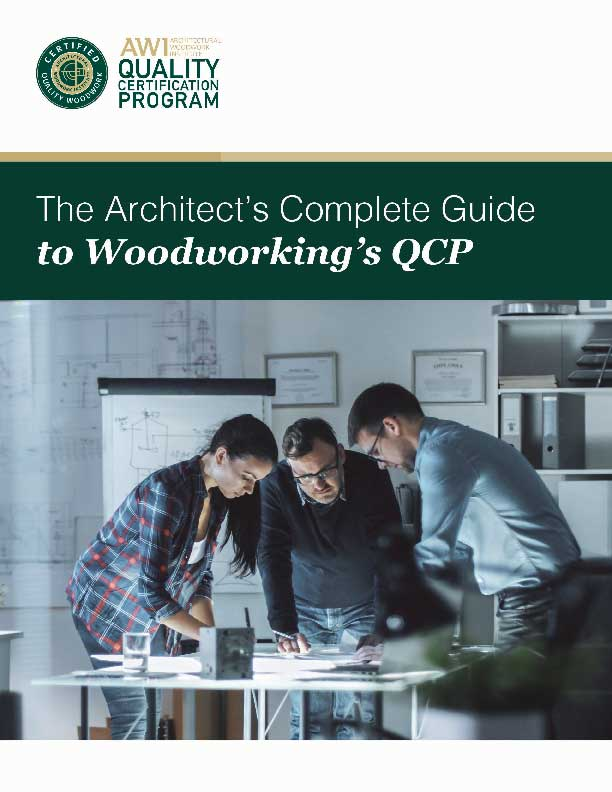 AWIQCP - Everything An Architect Needs To Know About Woodworking's Quality Certification Program